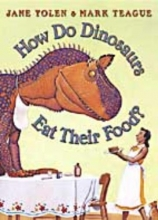 Yolen, Jane How Do Dinosaurs Eat Their Food?
