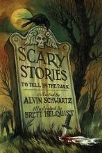 Schwartz, Alvin Scary Stories to Tell in the Dark