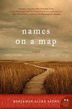 Saenz, Benjamin Alire Names on a Map