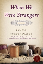 Schoenewaldt, Pamela When We Were Strangers