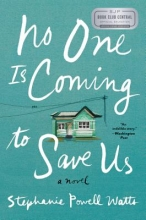 Watts, Stephanie Powell No One Is Coming to Save Us