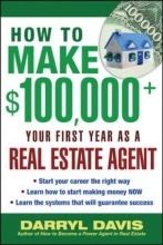 Darryl Davis How to Make $100,000+ Your First Year as a Real Estate Agent