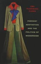 Ziarek, Ewa Plonowska Feminist Aesthetics and the Politics of Modernism