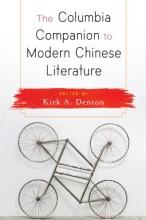 Denton, Kirk A Columbia Companion to Modern Chinese Literature