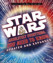 *Star Wars Absolutely Everything You Need to know updated and expanded