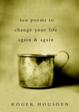 Housden, Roger Ten Poems to Change Your Life Again and Again