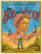 Golio, Gary When Bob Met Woody