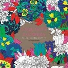 Guyard, Virginie Exquisite Flowers: Color. Dream. Create.
