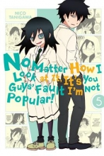 No Matter How I Look at It, It`s You Guys` Fault I`m Not Popular!, Vol. 5
