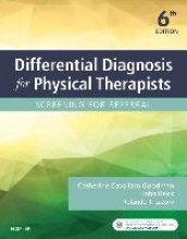 Catherine C. Goodman,   John Heick,   Rolando T. Lazaro Differential Diagnosis for Physical Therapists