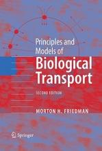 Morton H. Friedman Principles and Models of Biological Transport