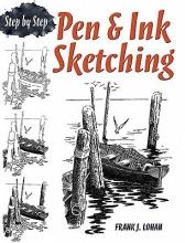 Lohan, Frank J. Pen & Ink Sketching