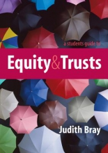 Bray, Judith A Student`s Guide to Equity and Trusts. Judith Bray
