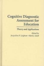 Leighton, Jacqueline Cognitive Diagnostic Assessment for Education