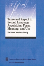 Kathleen Bardovi-Harlig Tense and Aspect in Second Language Acquisition