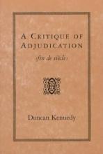 Kennedy, Duncan A Critique of Adjudication - fin de siècle (Paper)
