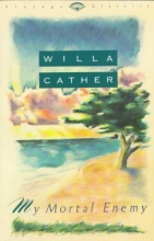 Cather, Willa My Mortal Enemy