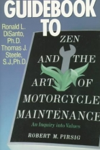 Disanto, Ronald L.,   Steele, Thomas J. Guidebook to Zen and the Art of Motorcycle Maintenance