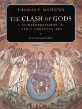 Mathews, Thomas F. The Clash of Gods