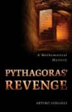 Sangalli, Arturo Pythagoras` Revenge - A Mathematical Mystery