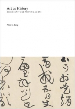 Fong, Wen C. Art as History - Essays on Chinese Painting History