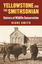 Diane Smith Yellowstone and the Smithsonian