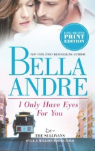 Andre, Bella I Only Have Eyes for You