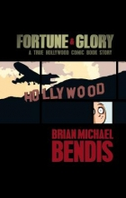 Bendis, Brian Michael Fortune and Glory