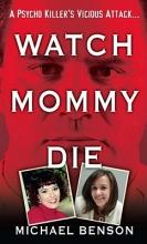Benson, Michael Watch Mommy Die