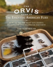 Rosenbauer, Tom The Orvis Guide to the Essential American Flies