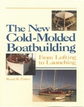 Parker, Reuel The New Cold-Molded Boatbuilding