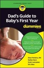 Sharon, RN Perkins,   Stefan Korn,   Scott Lancaster,   Eric Mooij Dad`s Guide to Baby`s First Year For Dummies