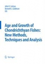 Special Issue: Age and Growth of Chondrichthyan Fishes: New Methods, Techniques and Analysis