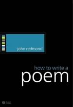 John Redmond How to Write a Poem