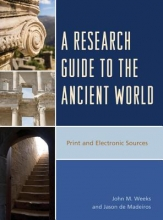 John M. Weeks,   Jason de Medeiros A Research Guide to the Ancient World