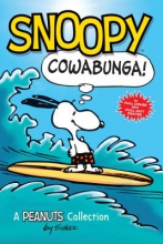 Schulz, Charles M Snoopy: Cowabunga! (PEANUTS AMP! Series Book 1)