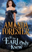 Forester, Amanda If the Earl Only Knew