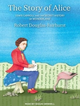 Douglas-Fairhurst, Robert The Story of Alice