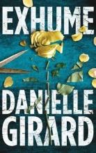 Girard, Danielle Exhume