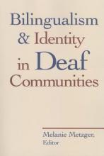 Metzger, Melanie Bilingualism and Identity in Deaf Communities