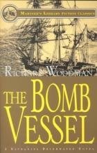 Woodman, Richard The Bomb Vessel