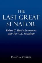 David A. Corbin The Last Great Senator