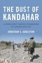 Addleton, Jonathan S. The Dust of Kandahar