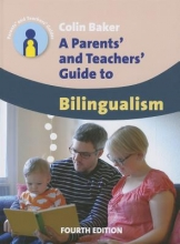 Colin Baker A Parents` and Teachers` Guide to Bilingualism