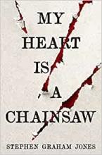 Stephen Graham Jones, My Heart is a Chainsaw
