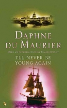 Du Maurier, Daphne, Dame I`ll Never Be Young Again