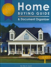 Lluch, Alex A. Very Best Home Buying Guide & Document Organizer