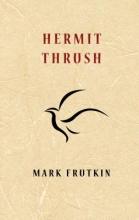 Frutkin, Mark Hermit Thrush