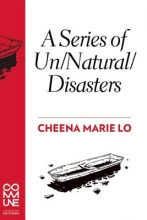 Lo, Cheena Marie A Series of Un/Natural/disasters