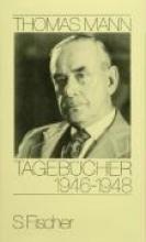 Mann, Thomas Tagebücher 1946 - 1948